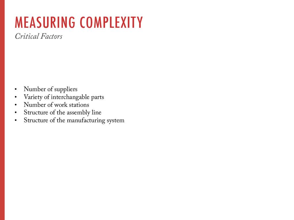 MEASURING COMPLEXITY Critical Factors • Number...