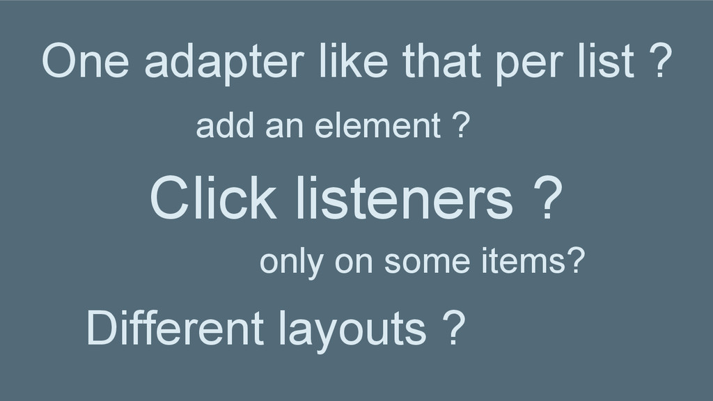 Click listeners ? only on some items? add an el...