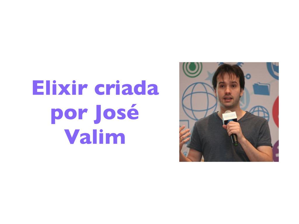 Elixir criada por José Valim