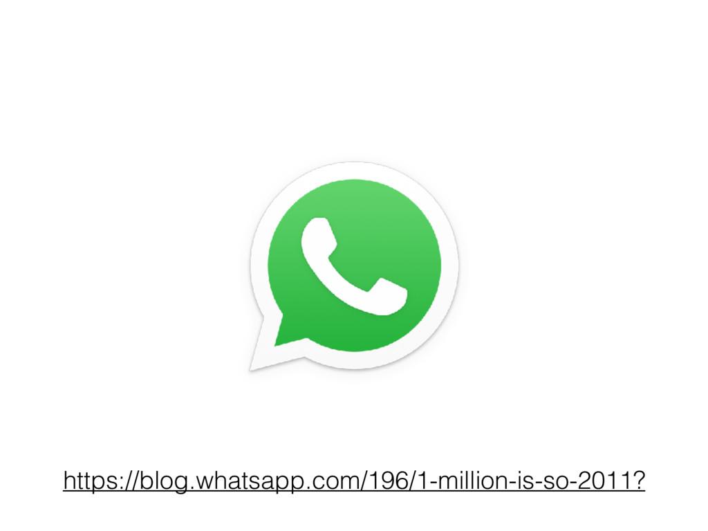 https://blog.whatsapp.com/196/1-million-is-so-2...