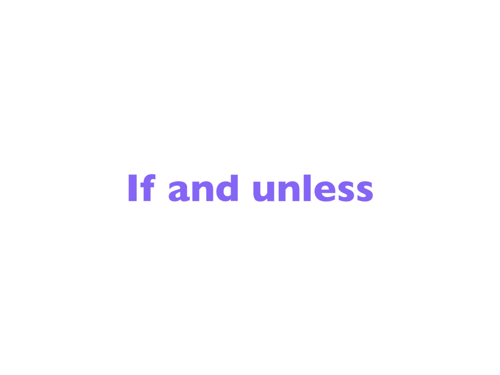 If and unless