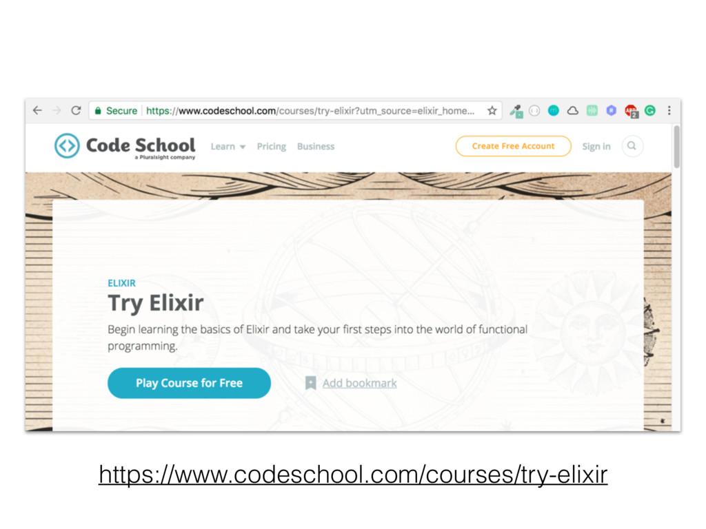 https://www.codeschool.com/courses/try-elixir