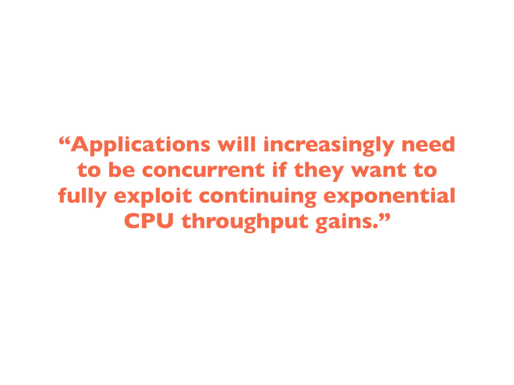 """""""Applications will increasingly need to be conc..."""