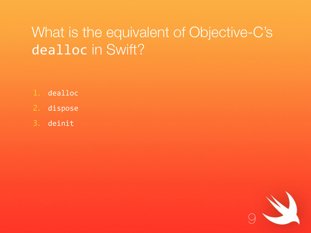 What is the equivalent of Objective-C's dealloc...