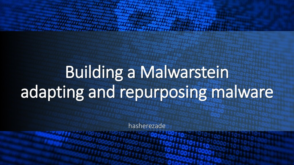 Building a Malwarstein adapting and repurposing...