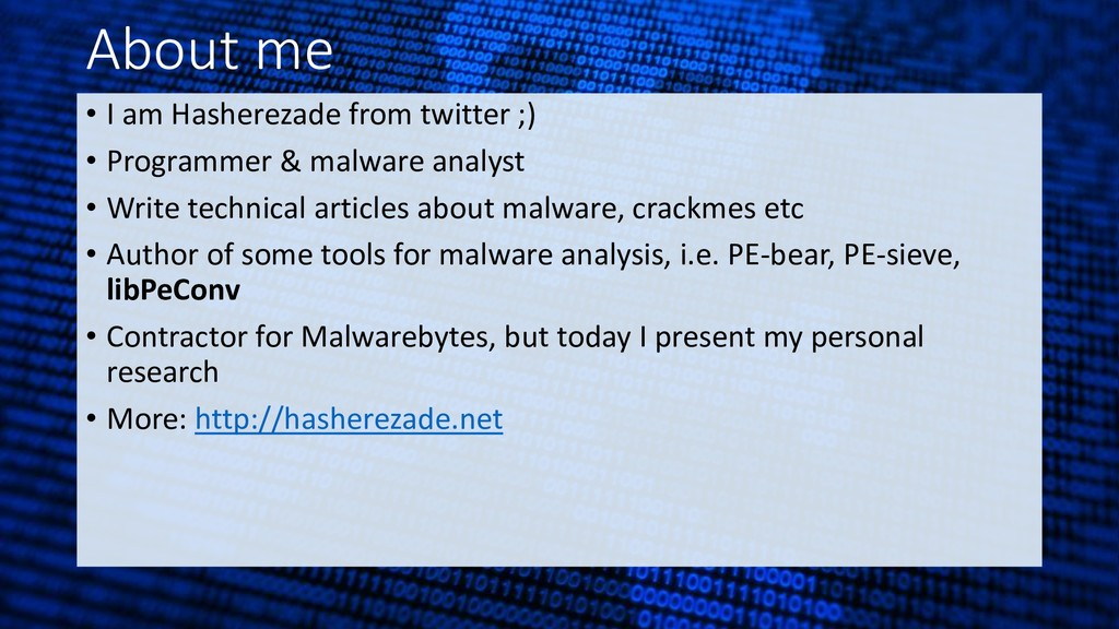 About me • I am Hasherezade from twitter ;) • P...