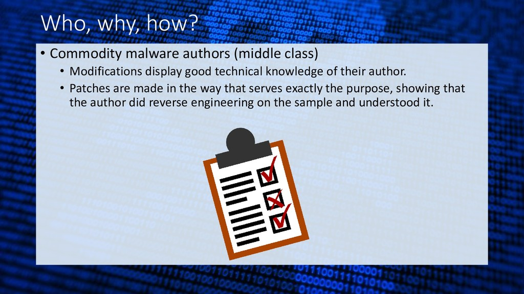 Who, why, how? • Commodity malware authors (mid...