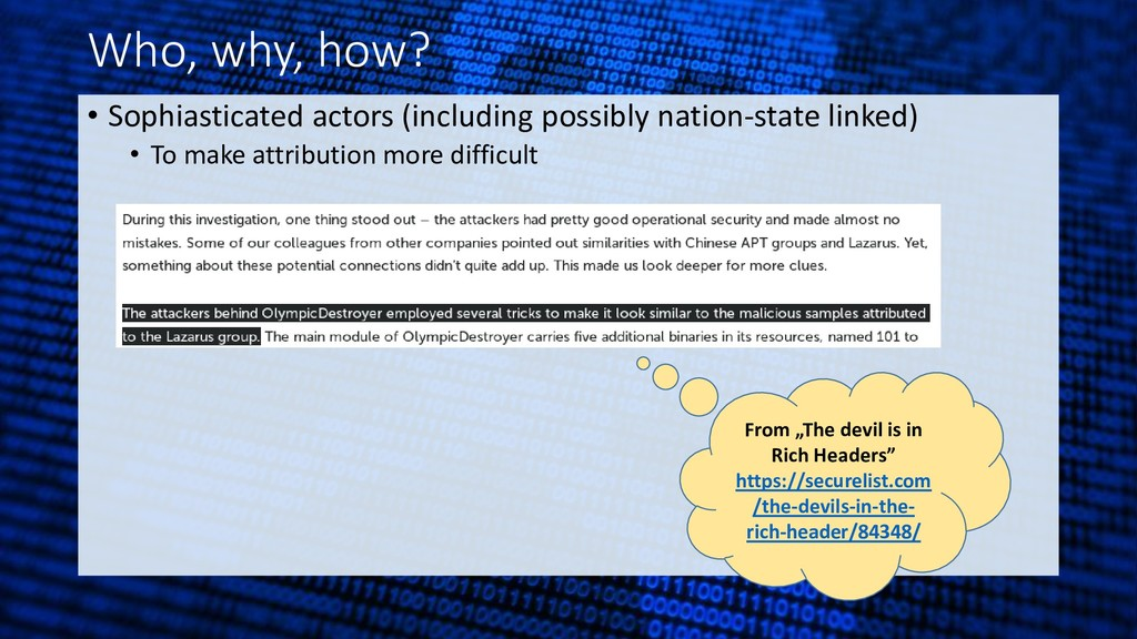 Who, why, how? • Sophiasticated actors (includi...
