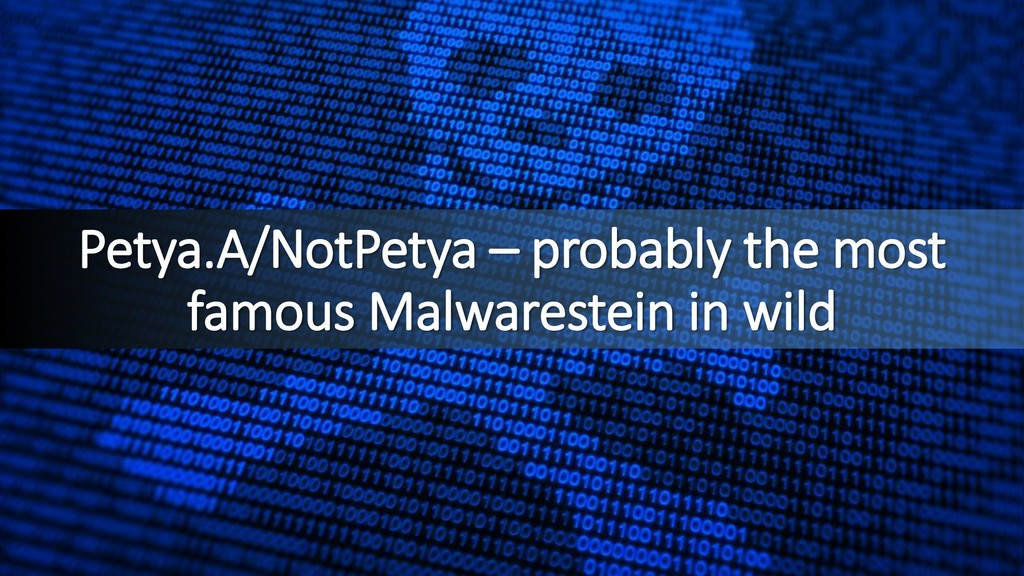 Petya.A/NotPetya – probably the most famous Mal...
