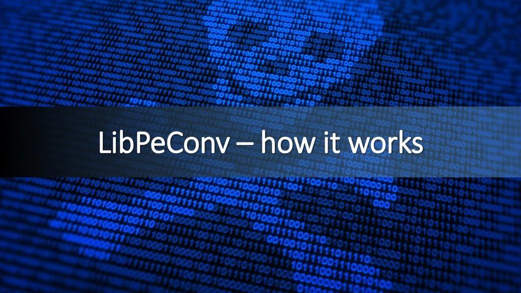LibPeConv – how it works