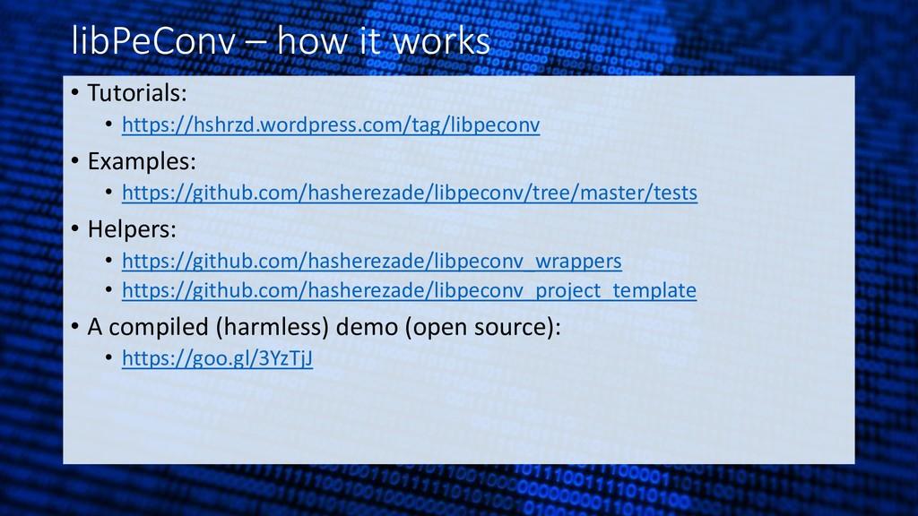 libPeConv – how it works • Tutorials: • https:/...