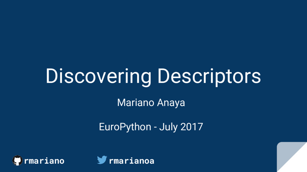 Discovering Descriptors Mariano Anaya EuroPytho...