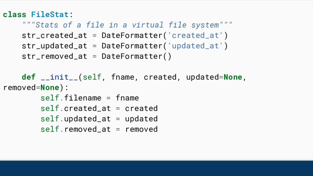 """__get__: Managed Class class FileStat: """"""""""""Stats..."""