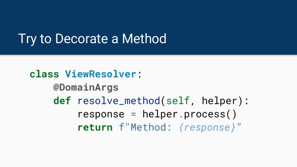 class ViewResolver: @DomainArgs def resolve_met...