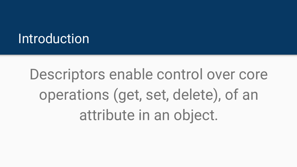 Introduction Descriptors enable control over co...