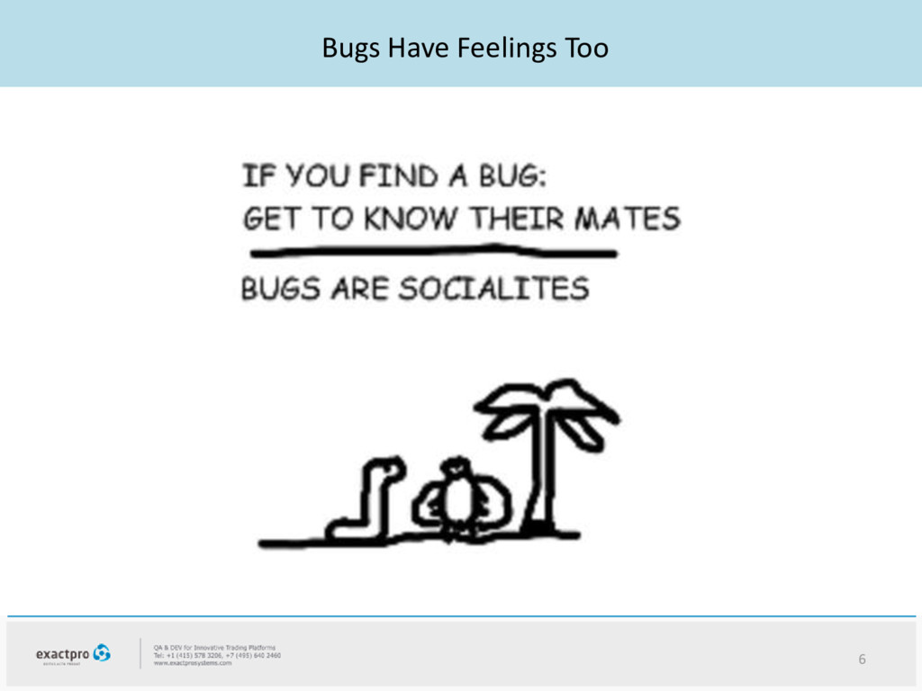 Bugs Have Feelings Too 6