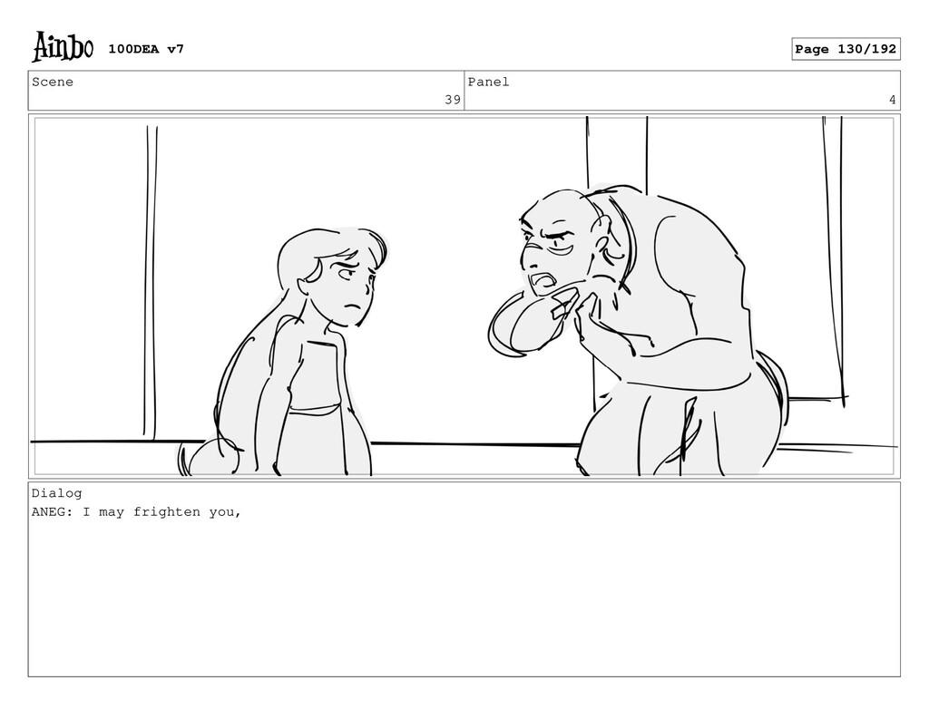 Scene 39 Panel 4 Dialog ANEG: I may frighten yo...