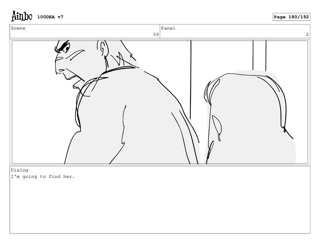 Scene 59 Panel 2 Dialog I'm going to find her. ...