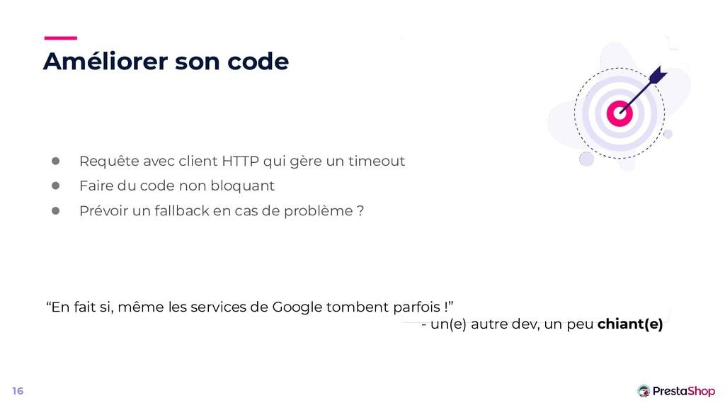 Améliorer son code ● Requête avec client HTTP q...