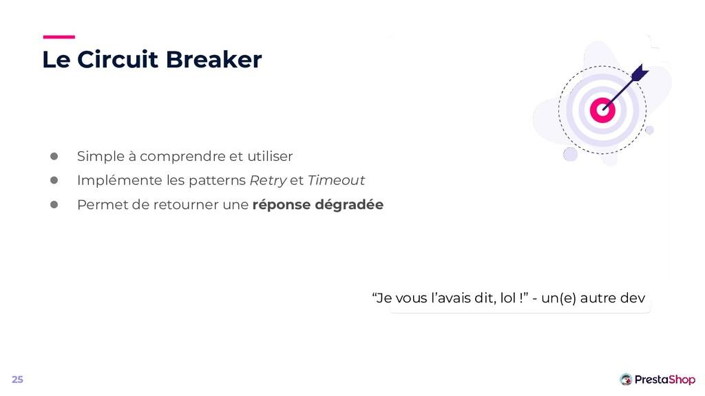 Le Circuit Breaker ● Simple à comprendre et uti...