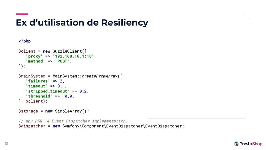 Ex d'utilisation de Resiliency 31 <?php $client...