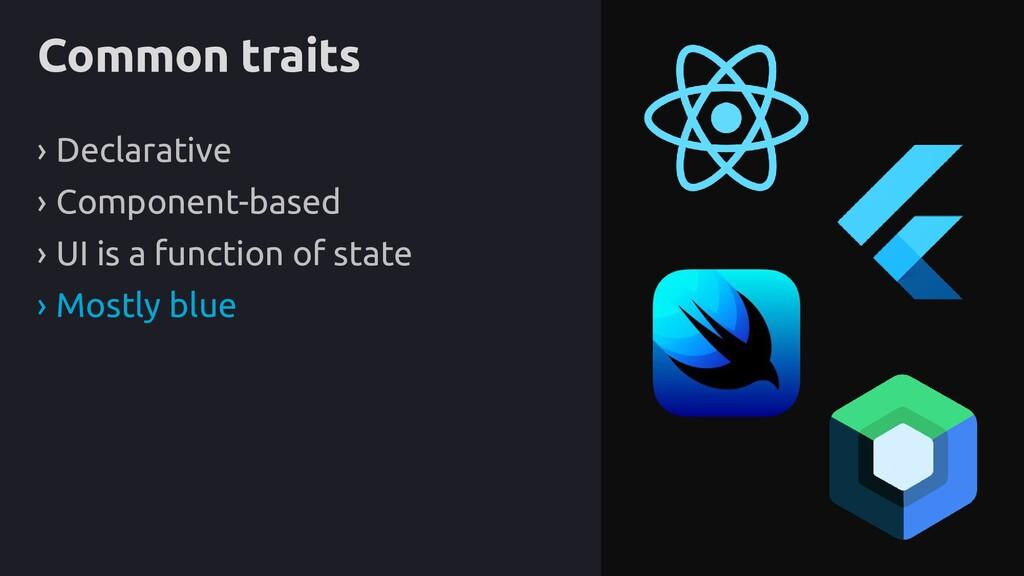 Common traits › Declarative › Component-based ›...