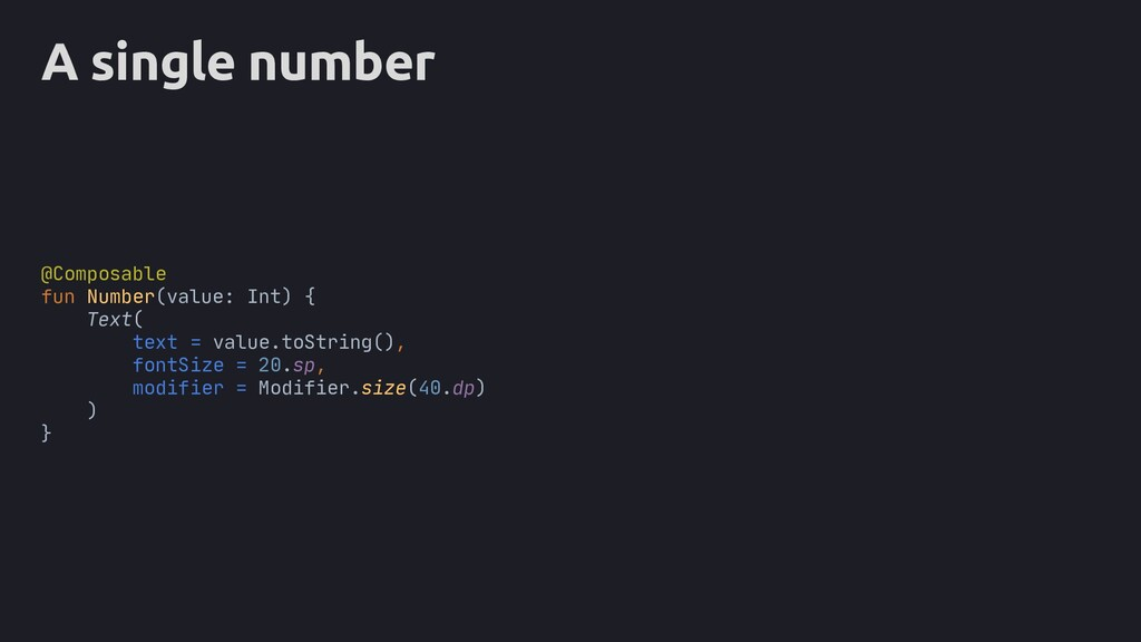 A single number @Composable fun Number(value: I...