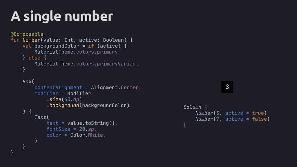 A single number Column { Number(3, active = tru...