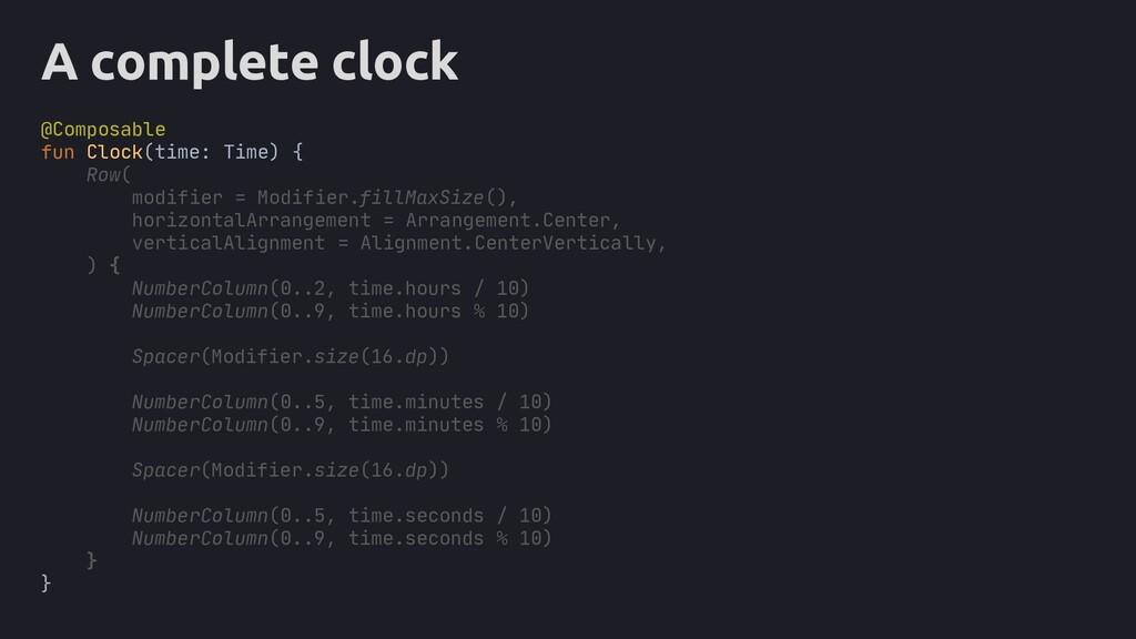 A complete clock @Composable fun Clock(time: Ti...