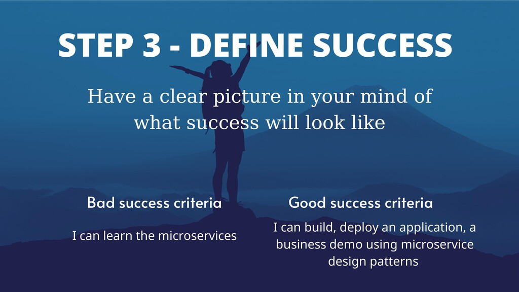 STEP 3 - DEFINE SUCCESS Have a clear picture in...