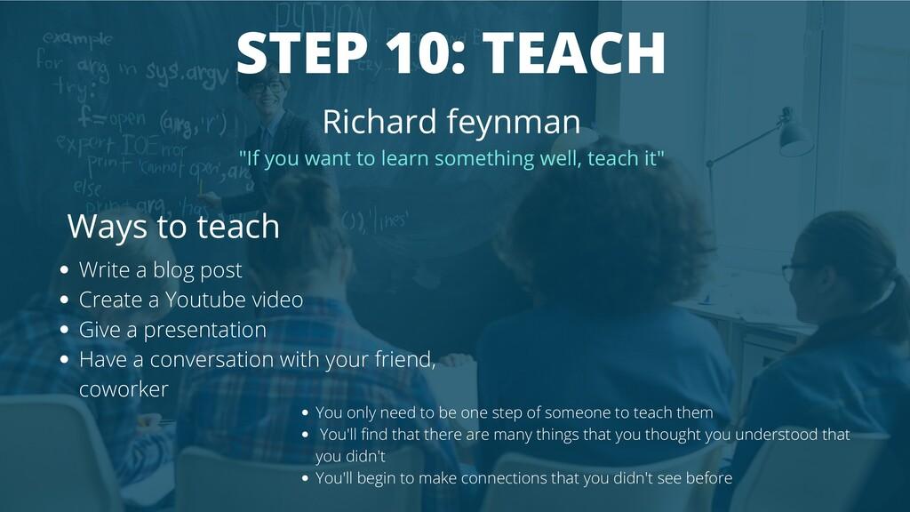 "STEP 10: TEACH Richard feynman ""If you want to ..."