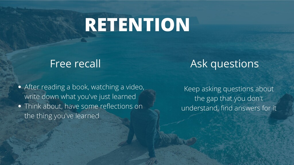RETENTION Free recall Ask questions After readi...