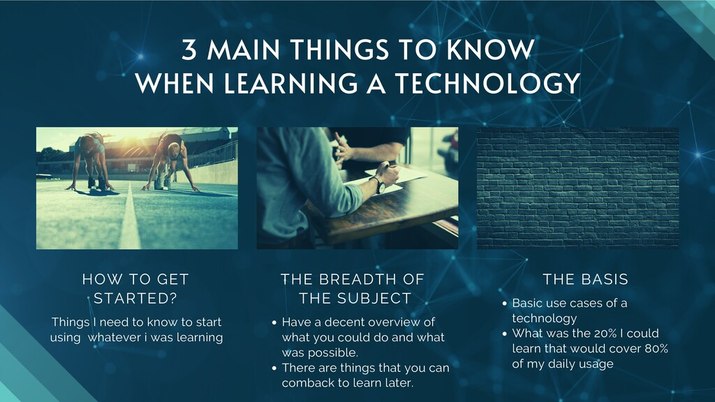 3 MAIN THINGS TO KNOW WHEN LEARNING A TECHNOLOG...