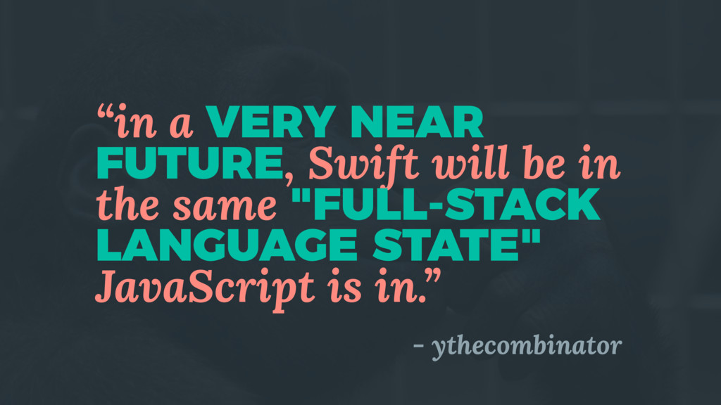 """""""in a VERY NEAR FUTURE, Swift will be in the sa..."""