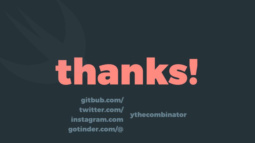 thanks! ythecombinator gitbub.com/ twitter.com/...
