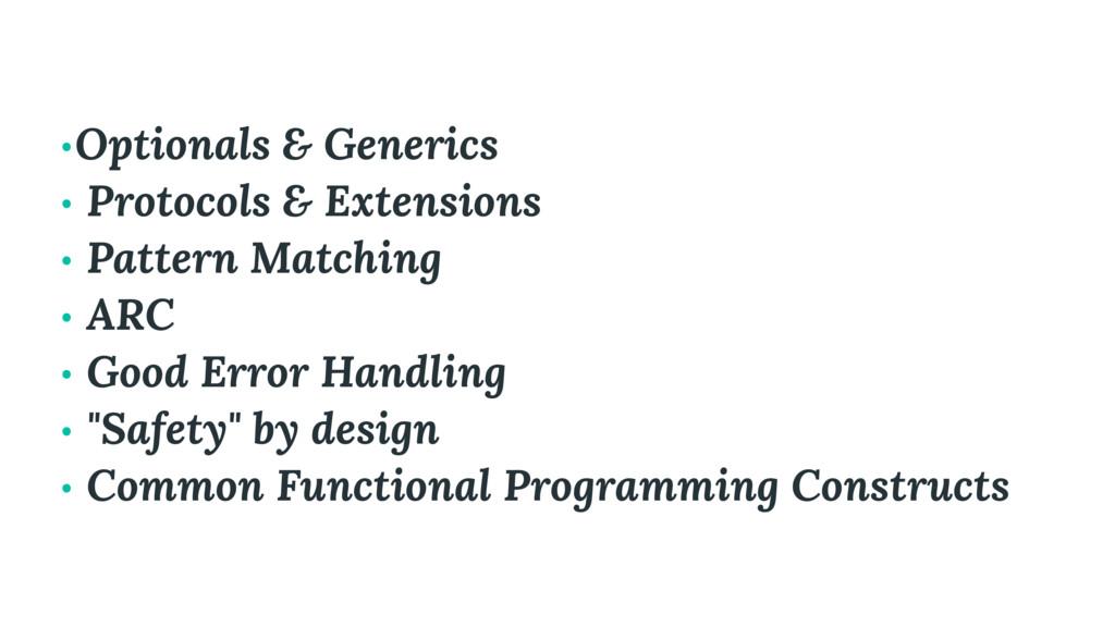 •Optionals & Generics • Protocols & Extensions ...