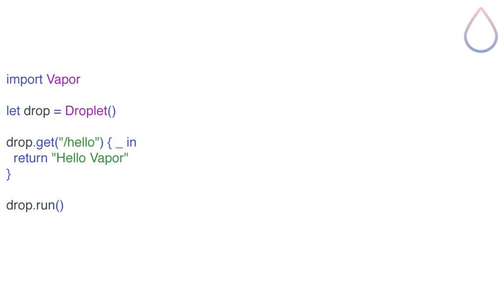 """import Vapor let drop = Droplet() drop.get(""""/he..."""