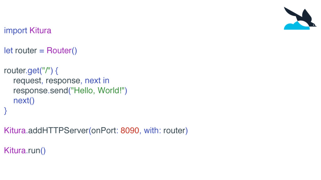 import Kitura let router = Router() router.get(...