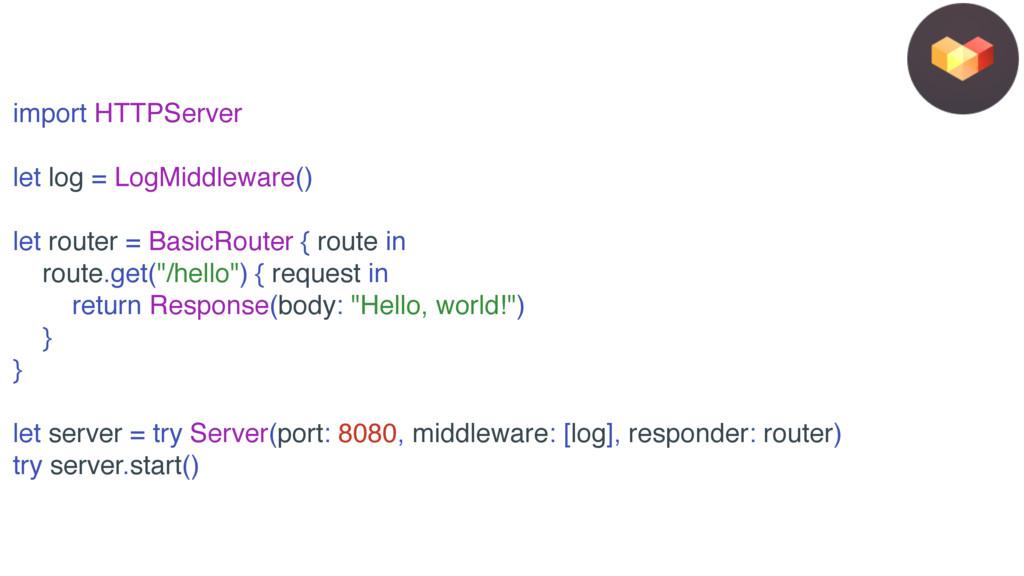 import HTTPServer let log = LogMiddleware() let...