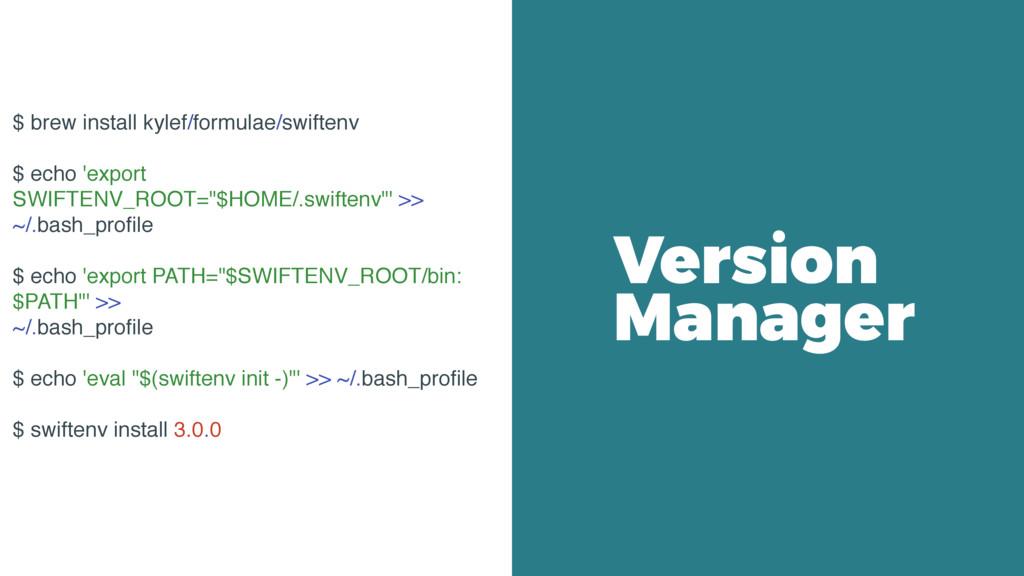 Version Manager $ brew install kylef/formulae/s...