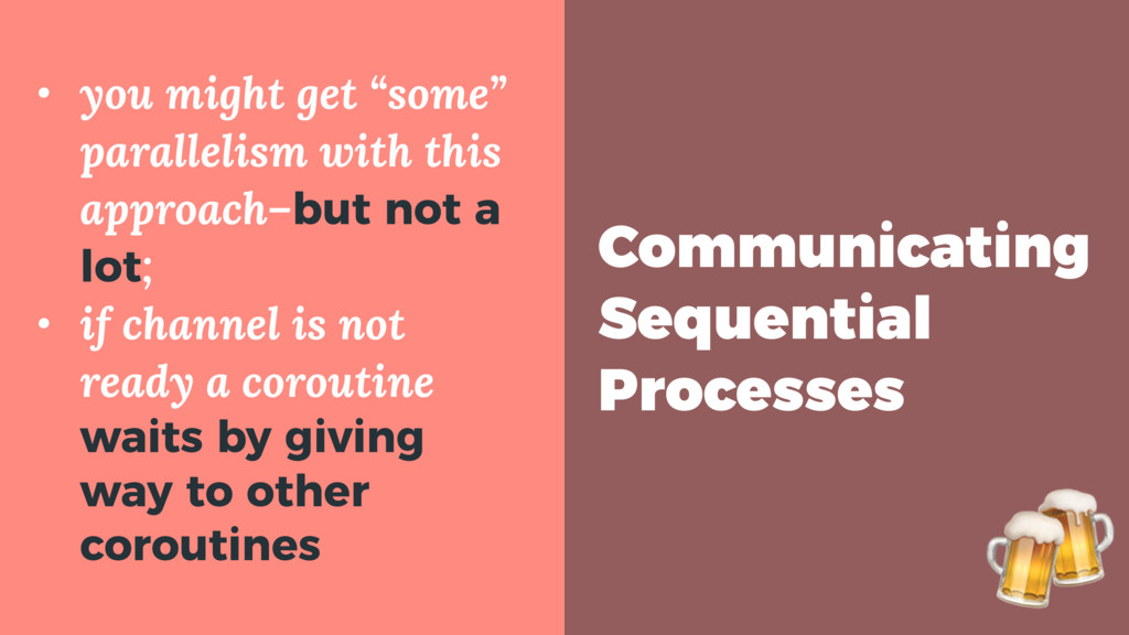 Communicating Sequential Processes • you might ...