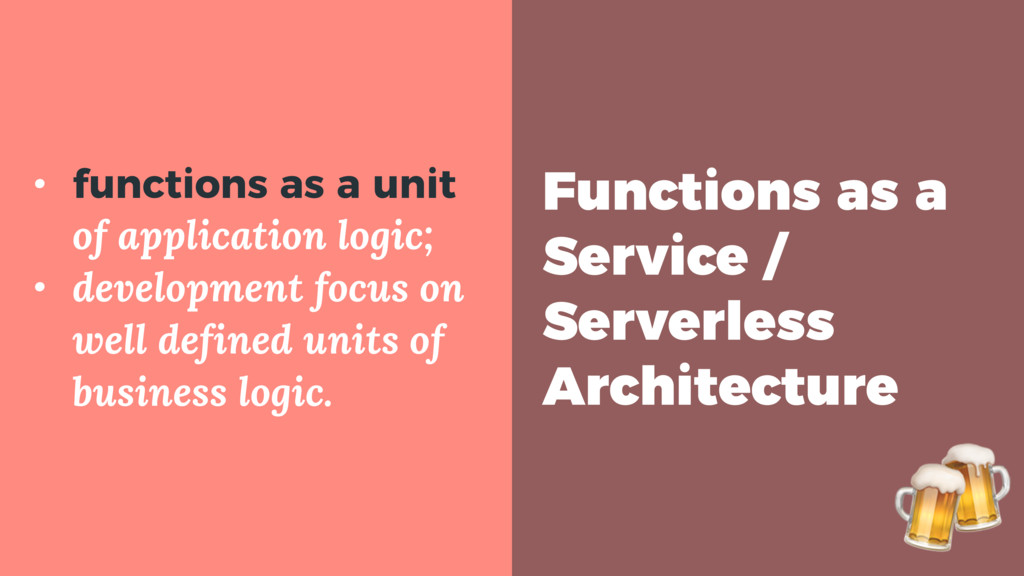 Functions as a Service / Serverless Architectur...