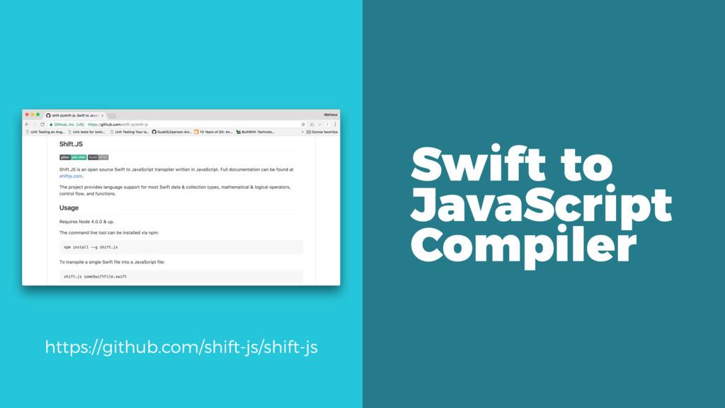 Swift to JavaScript Compiler https://github.com...