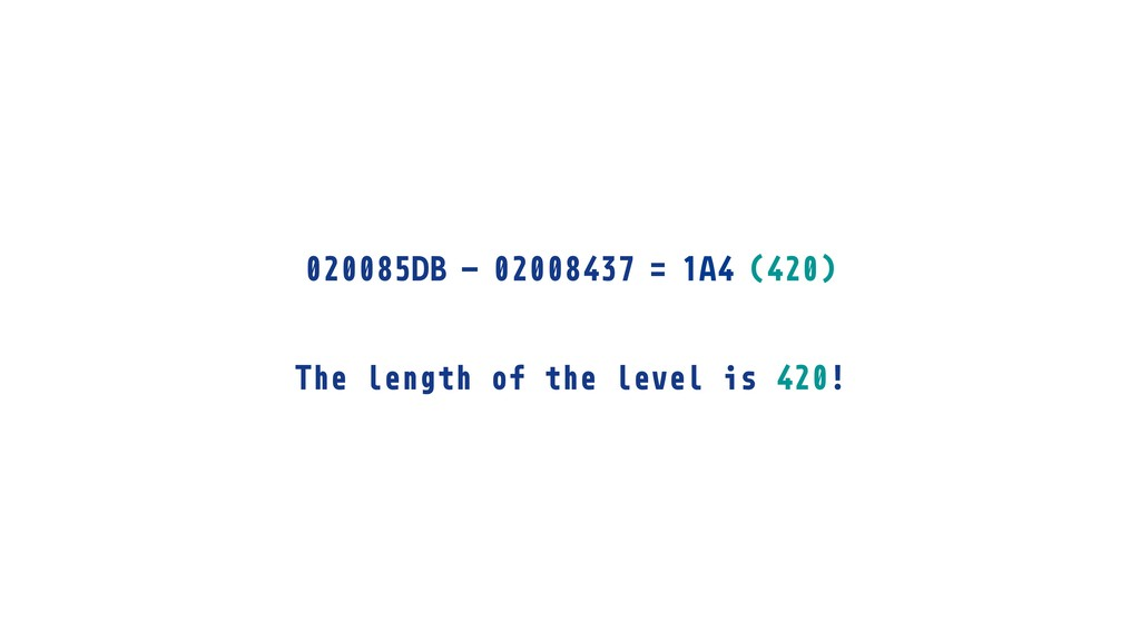 020085DB The length of the level is 420! - 0200...