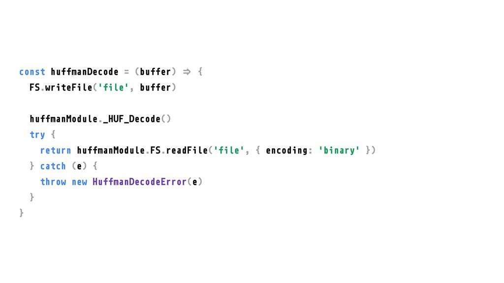 "const huffmanDecode = (buffer) ""# { FS.writeFil..."