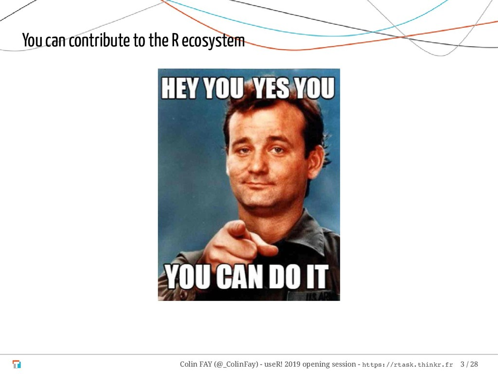 You can contribute to the R ecosystem Colin FAY...