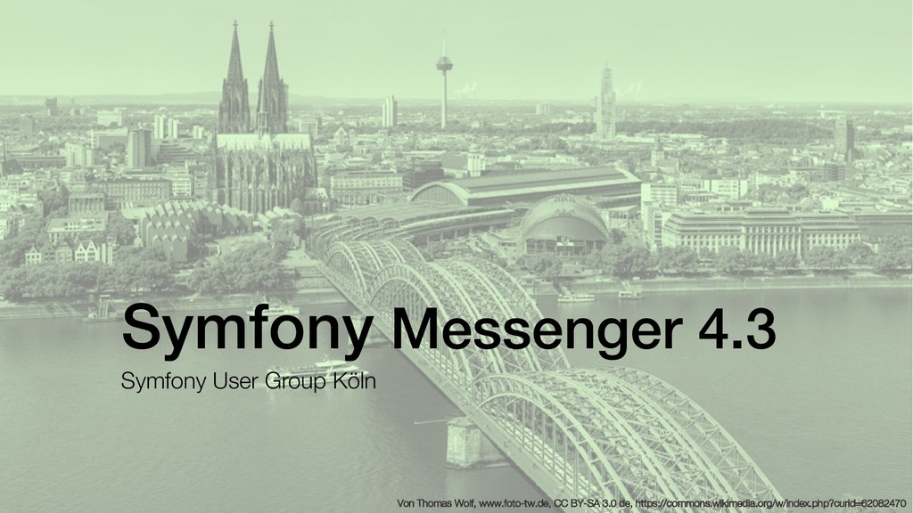 Symfony Messenger 4.3 Symfony User Group Köln V...