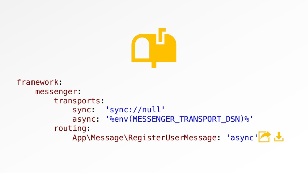 framework: messenger: transports: sync: 'sync:/...