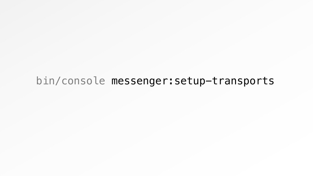 bin/console messenger:setup-transports
