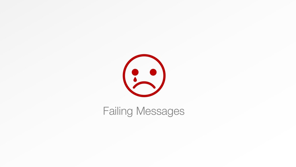 Failing Messages